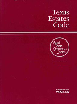 The Texas Estates Code from Westlaw's Texas Statutes and Codes series