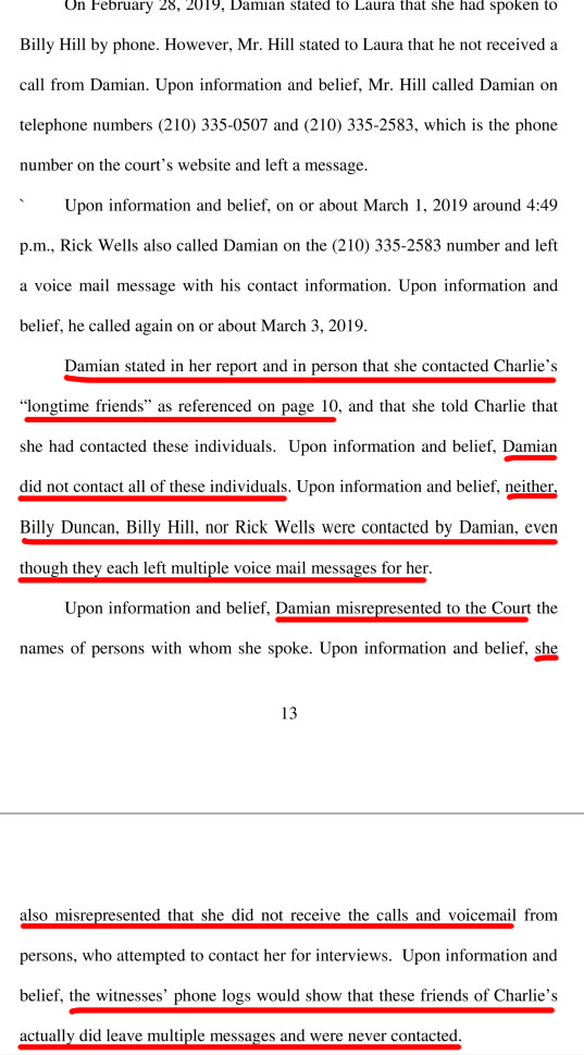 From March 16, 2019 Verified Objection Rebuttal to Report of Court investigator filed by Phil Ross on March 16, 2019 as attorney for and on behalf of Laura and Brittany showing where Court investigator, chosen by Judge Oscar Kazen, brazenly lies to the court, and misleads Oscar's Ward, Charlie Thrash, stating that Charlie's long-time friends were unable to be contacted, when the friends had tried multiple times to reach Damian, without Damian ever acknowledging these attempts.